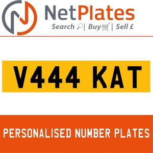 V444 KAT PERSONALISED PRIVATE CHERISHED DVLA NUMBER PLATE