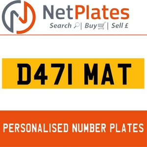 D471 MAT PERSONALISED PRIVATE CHERISHED DVLA NUMBER PLATE For Sale