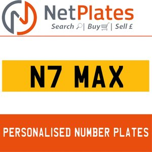 N7 MAX PERSONALISED PRIVATE CHERISHED DVLA NUMBER PLATE For Sale