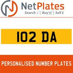 102 DA PERSONALISED PRIVATE CHERISHED DVLA NUMBER PLATE