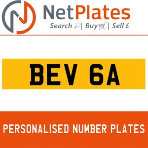 BEV 6A PERSONALISED PRIVATE CHERISHED DVLA NUMBER PLATE