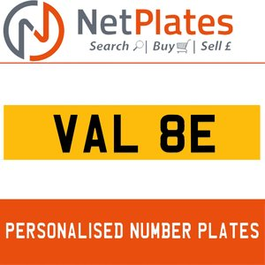 VAL 8E PERSONALISED PRIVATE CHERISHED DVLA NUMBER PLATE