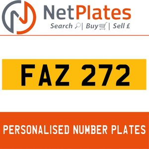 FAZ 272 PERSONALISED PRIVATE CHERISHED DVLA NUMBER PLATE For Sale