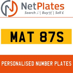 MAT 87S PERSONALISED PRIVATE CHERISHED DVLA NUMBER PLATE