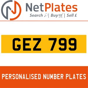 GEZ 799 PERSONALISED PRIVATE CHERISHED DVLA NUMBER PLATE