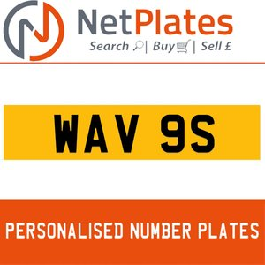 WAV 9S PERSONALISED PRIVATE CHERISHED DVLA NUMBER PLATE