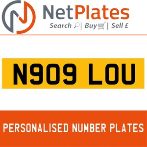 N909 LOU PERSONALISED PRIVATE CHERISHED DVLA NUMBER PLATE