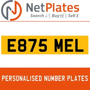 E875 MEL PERSONALISED PRIVATE CHERISHED DVLA NUMBER PLATE For Sale