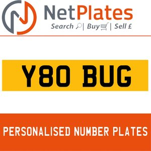 Y80 BUG PERSONALISED PRIVATE CHERISHED DVLA NUMBER PLATE