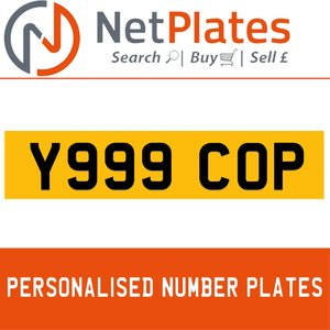 Y999 COP PERSONALISED PRIVATE CHERISHED DVLA NUMBER PLATE