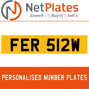 FER 512W PERSONALISED PRIVATE CHERISHED DVLA NUMBER PLATE