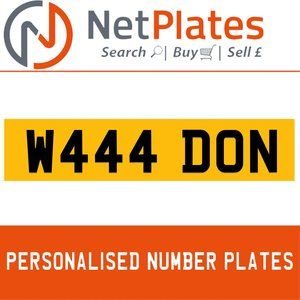 W444 DON PERSONALISED PRIVATE CHERISHED DVLA NUMBER PLATE For Sale