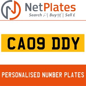CA09 DDY PERSONALISED PRIVATE CHERISHED DVLA NUMBER PLATE