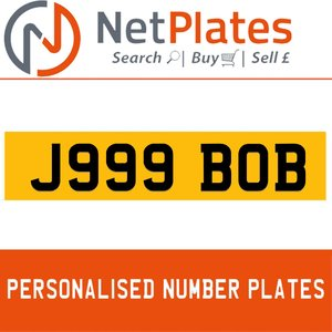 J999 BOB PERSONALISED PRIVATE CHERISHED DVLA NUMBER PLATE