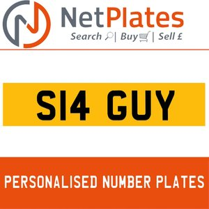 S14 GUY PERSONALISED PRIVATE CHERISHED DVLA NUMBER PLATE