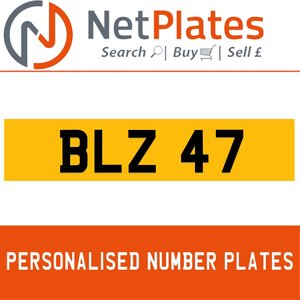 BLZ 47 PERSONALISED PRIVATE CHERISHED DVLA NUMBER PLATE
