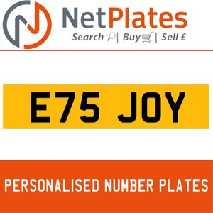 E75 JOY PERSONALISED PRIVATE CHERISHED DVLA NUMBER PLATE For Sale