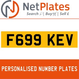 F699 KEV PERSONALISED PRIVATE CHERISHED DVLA NUMBER PLATE For Sale