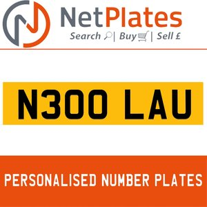 N300 LAU PERSONALISED PRIVATE CHERISHED DVLA NUMBER PLATE