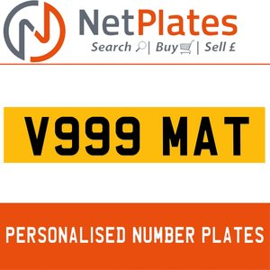 V999 MAT PERSONALISED PRIVATE CHERISHED DVLA NUMBER PLATE