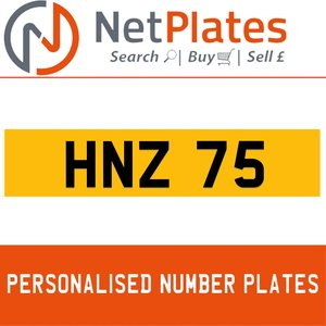 HNZ 75 PERSONALISED PRIVATE CHERISHED DVLA NUMBER PLATE For Sale