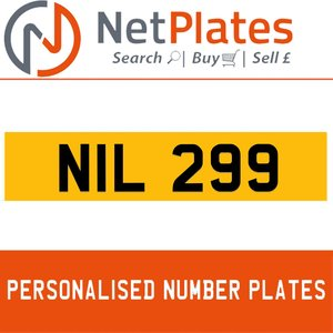 NIL 299 PERSONALISED PRIVATE CHERISHED DVLA NUMBER PLATE