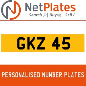 GKZ 45 PERSONALISED PRIVATE CHERISHED DVLA NUMBER PLATE For Sale