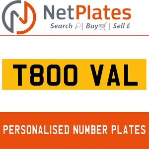 T800 VAL PERSONALISED PRIVATE CHERISHED DVLA NUMBER PLATE For Sale