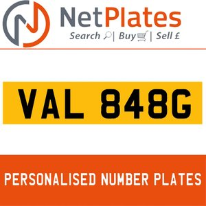 VAL 848G PERSONALISED PRIVATE CHERISHED DVLA NUMBER PLATE