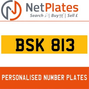 BSK 813 PERSONALISED PRIVATE CHERISHED DVLA NUMBER PLATE