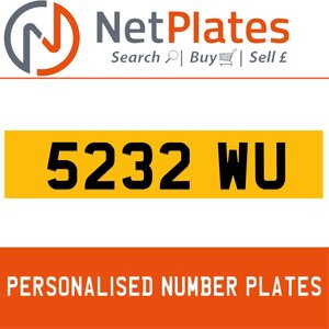 5232 WU PERSONALISED PRIVATE CHERISHED DVLA NUMBER PLATE