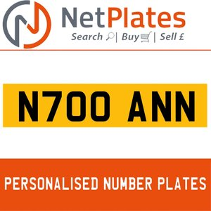 N700 ANN PERSONALISED PRIVATE CHERISHED DVLA NUMBER PLATE