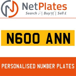 N600 ANN PERSONALISED PRIVATE CHERISHED DVLA NUMBER PLATE For Sale