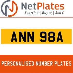 ANN 98A PERSONALISED PRIVATE CHERISHED DVLA NUMBER PLATE For Sale