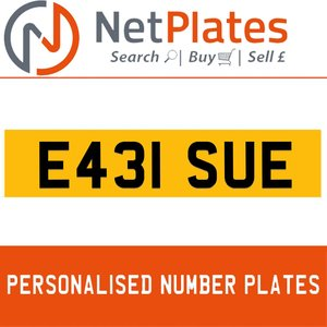 E431 SUE PERSONALISED PRIVATE CHERISHED DVLA NUMBER PLATE