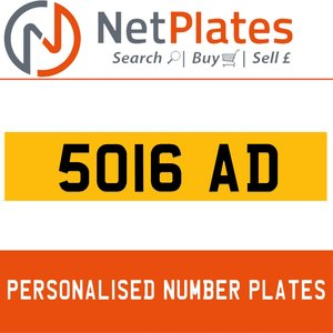 5016 AD PERSONALISED PRIVATE CHERISHED DVLA NUMBER PLATE