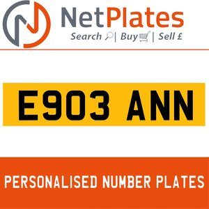 E903 ANN PERSONALISED PRIVATE CHERISHED DVLA NUMBER PLATE For Sale