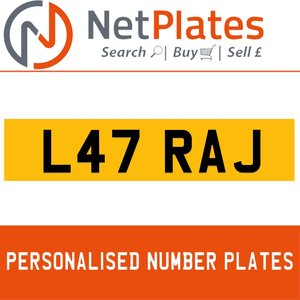 L47 RAJ PERSONALISED PRIVATE CHERISHED DVLA NUMBER PLATE For Sale