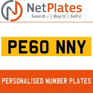PE60 NNY PERSONALISED PRIVATE CHERISHED DVLA NUMBER PLATE For Sale