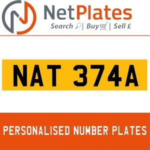 NAT 374A PERSONALISED PRIVATE CHERISHED DVLA NUMBER PLATE For Sale