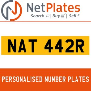 NAT 442R PERSONALISED PRIVATE CHERISHED DVLA NUMBER PLATE