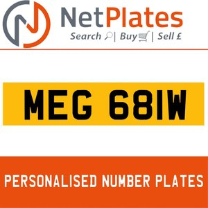 MEG 681W PERSONALISED PRIVATE CHERISHED DVLA NUMBER PLATE For Sale