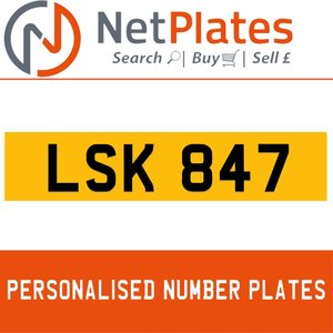 LSK 847 PERSONALISED PRIVATE CHERISHED DVLA NUMBER PLATE For Sale