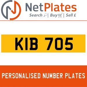 KIB 705 PERSONALISED PRIVATE CHERISHED DVLA NUMBER PLATE