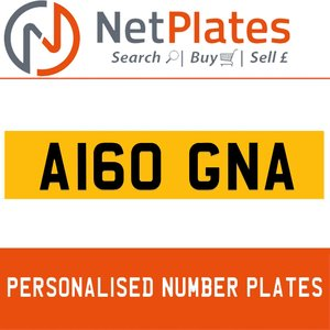 A160 GNA PERSONALISED PRIVATE CHERISHED DVLA NUMBER PLATE