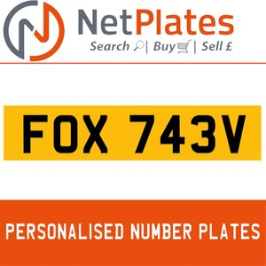 FOX 743V PERSONALISED PRIVATE CHERISHED DVLA NUMBER PLATE For Sale