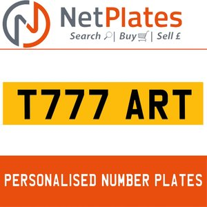 T777 ART PERSONALISED PRIVATE CHERISHED DVLA NUMBER PLATE