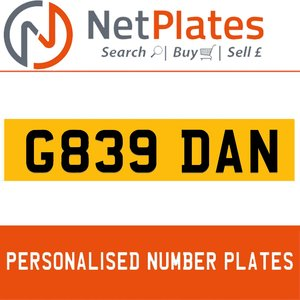 G839 DAN PERSONALISED PRIVATE CHERISHED DVLA NUMBER PLATE For Sale