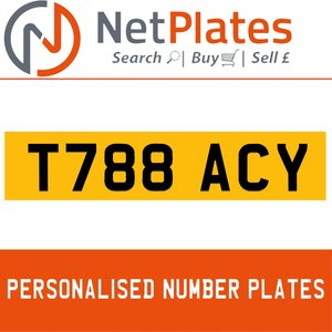 T788 ACY PERSONALISED PRIVATE CHERISHED DVLA NUMBER PLATE For Sale
