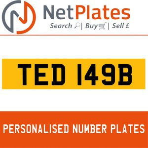 TED 149B PERSONALISED PRIVATE CHERISHED DVLA NUMBER PLATE For Sale
